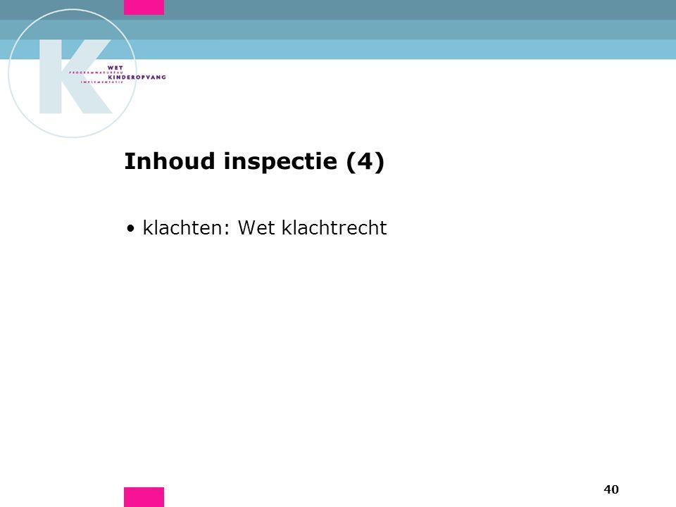 40 Inhoud inspectie (4) klachten: Wet klachtrecht