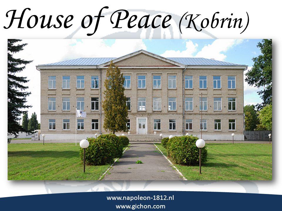 \\\ House of Peace (Kobrin) www.napoleon-1812.nl www.gichon.com