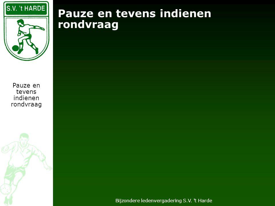 Bijzondere ledenvergadering S.V. t Harde Pauze en tevens indienen rondvraag