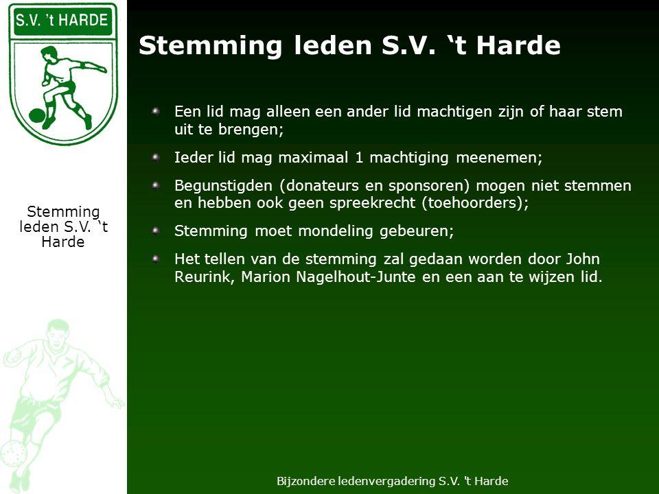Bijzondere ledenvergadering S.V. t Harde Stemming leden S.V.