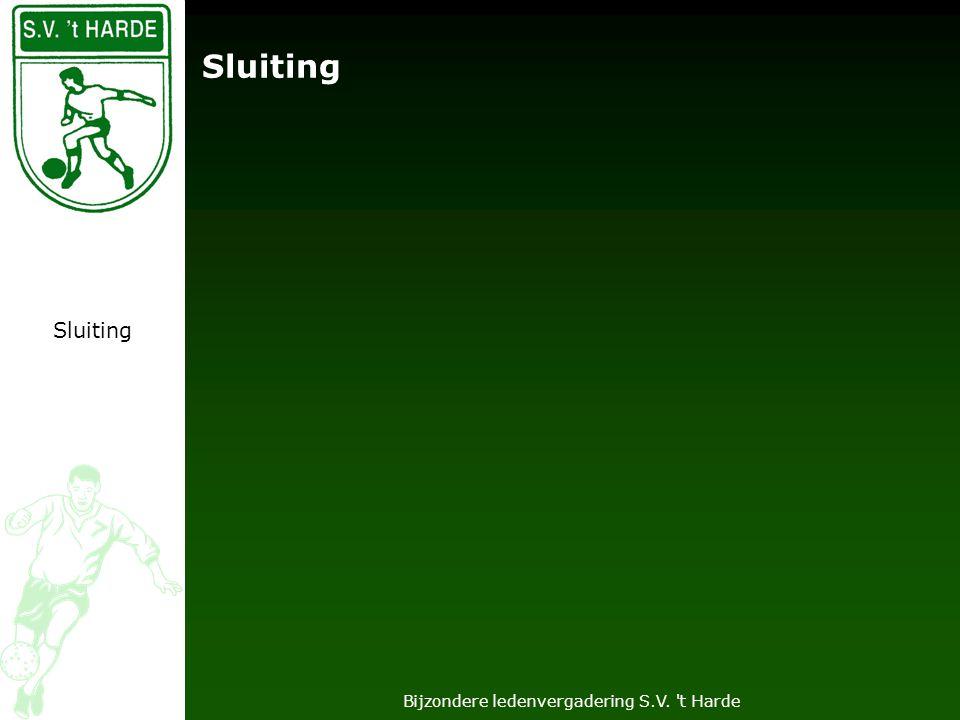 Bijzondere ledenvergadering S.V. t Harde Sluiting
