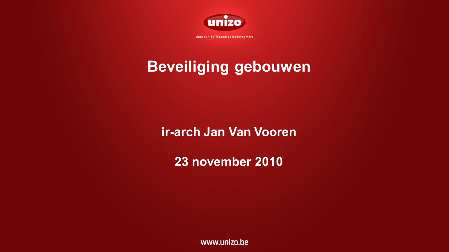 Beveiliging gebouwen ir-arch Jan Van Vooren 23 november 2010