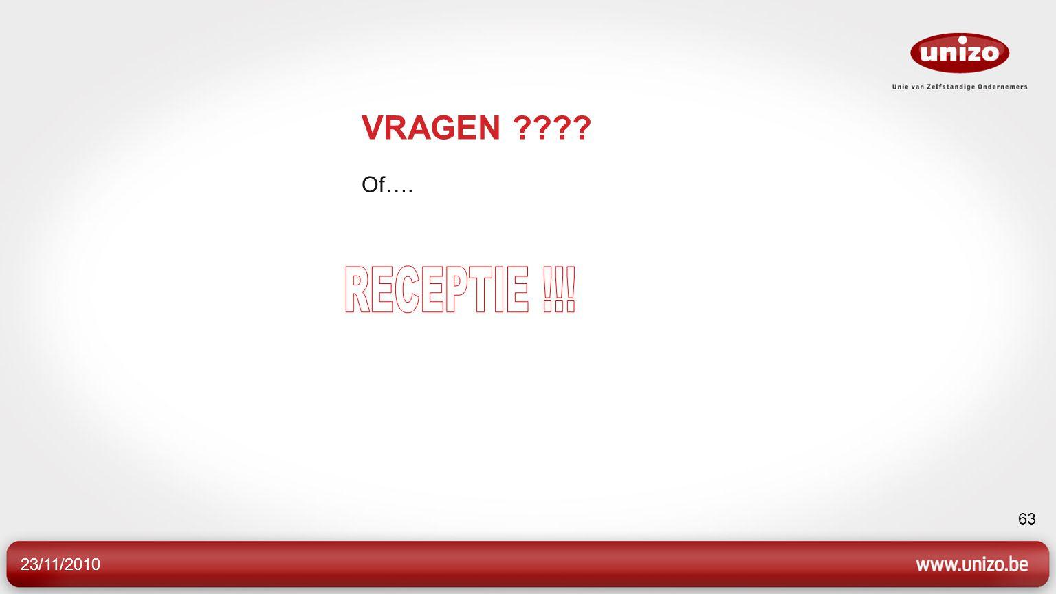 23/11/2010 63 VRAGEN ???? Of….