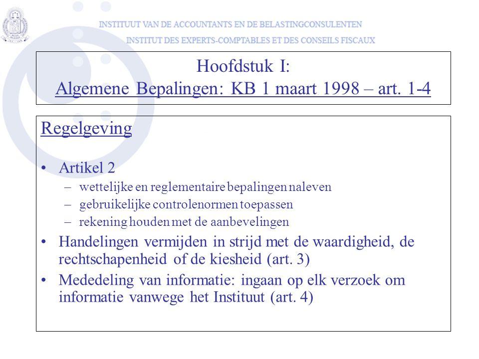 Hoofdstuk I: Algemene Bepalingen: KB 1 maart 1998 – art. 1-4 Regelgeving Artikel 2 –wettelijke en reglementaire bepalingen naleven –gebruikelijke cont