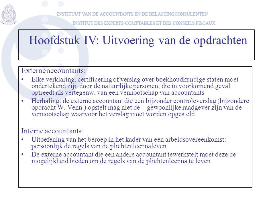Externe accountants: Elke verklaring, certificering of verslag over boekhoudkundige staten moet ondertekend zijn door de natuurlijke personen, die in