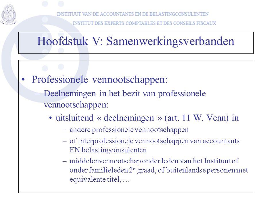Professionele vennootschappen: –Deelnemingen in het bezit van professionele vennootschappen: uitsluitend « deelnemingen » (art. 11 W. Venn) in –andere