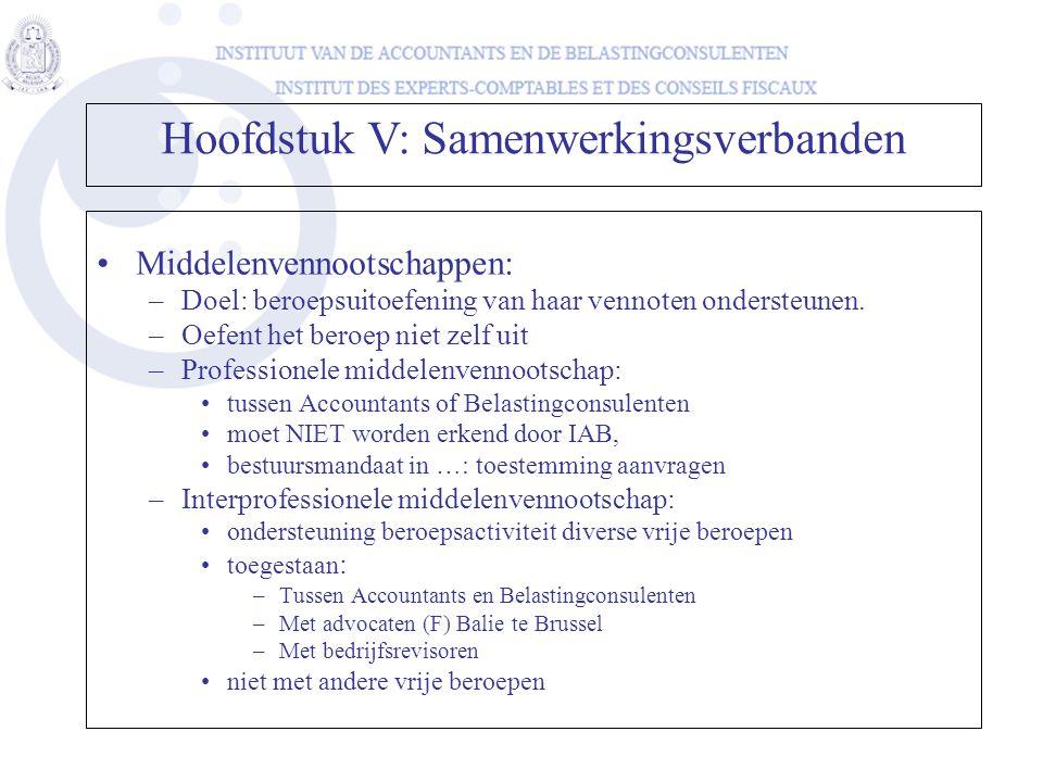 Middelenvennootschappen: –Doel: beroepsuitoefening van haar vennoten ondersteunen. –Oefent het beroep niet zelf uit –Professionele middelenvennootscha
