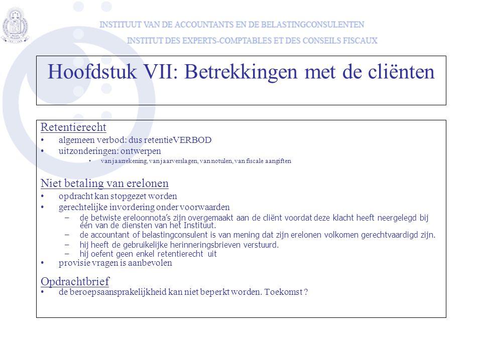 Retentierecht algemeen verbod: dus retentieVERBOD uitzonderingen: ontwerpen van jaarrekening, van jaarverslagen, van notulen, van fiscale aangiften Ni