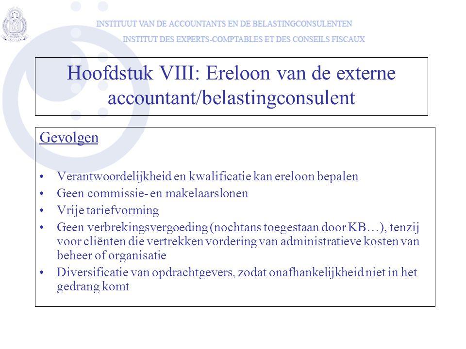 Gevolgen Verantwoordelijkheid en kwalificatie kan ereloon bepalen Geen commissie- en makelaarslonen Vrije tariefvorming Geen verbrekingsvergoeding (no