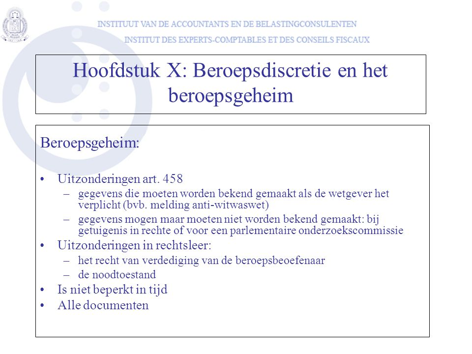 Beroepsgeheim: Uitzonderingen art. 458 –gegevens die moeten worden bekend gemaakt als de wetgever het verplicht (bvb. melding anti-witwaswet) –gegeven