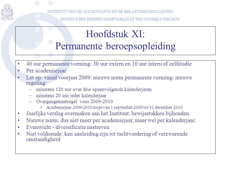 Hoofdstuk XI: Permanente beroepsopleiding 40 uur permanente vorming: 30 uur extern en 10 uur intern of zelfstudie Per academiejaar Let op: vanaf voorj