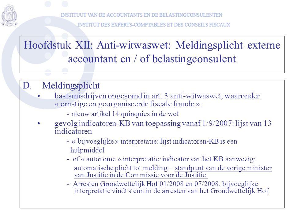 D.Meldingsplicht basismisdrijven opgesomd in art. 3 anti-witwaswet, waaronder: « ernstige en georganiseerde fiscale fraude »: - nieuw artikel 14 quinq
