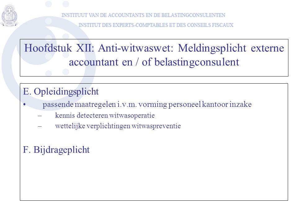 E. Opleidingsplicht passende maatregelen i.v.m. vorming personeel kantoor inzake –kennis detecteren witwasoperatie –wettelijke verplichtingen witwaspr