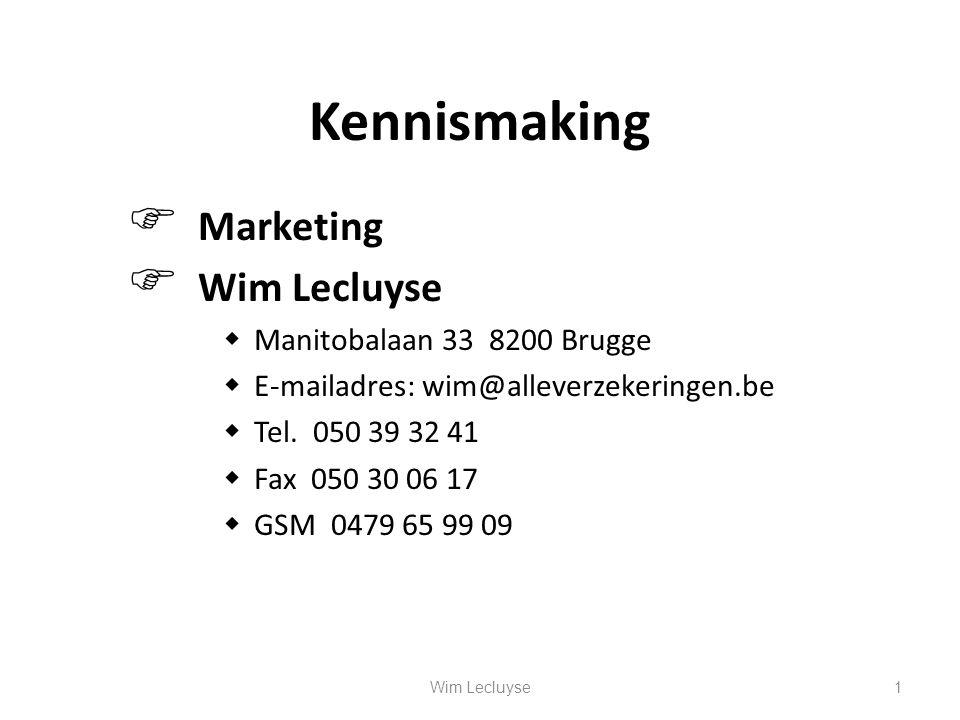 Kennismaking  Marketing  Wim Lecluyse  Manitobalaan 33 8200 Brugge  E-mailadres: wim@alleverzekeringen.be  Tel. 050 39 32 41  Fax 050 30 06 17 