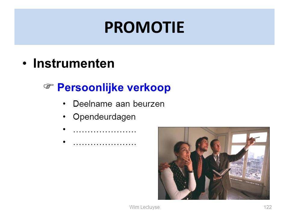 PROMOTIE Instrumenten  Persoonlijke verkoop Deelname aan beurzen Opendeurdagen …………………. 122Wim Lecluyse