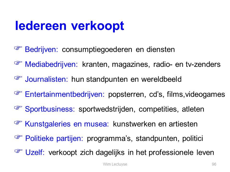  Bedrijven: consumptiegoederen en diensten  Mediabedrijven: kranten, magazines, radio- en tv-zenders  Journalisten: hun standpunten en wereldbeeld