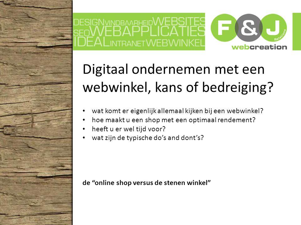 Digitaal ondernemen met een webwinkel, kans of bedreiging.
