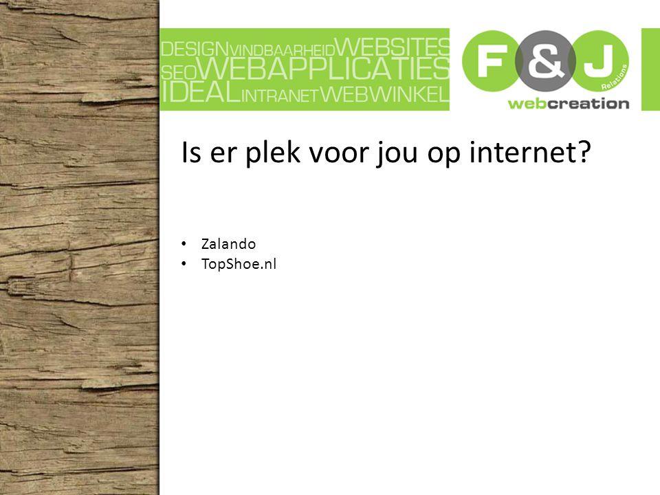 Is er plek voor jou op internet? Zalando TopShoe.nl