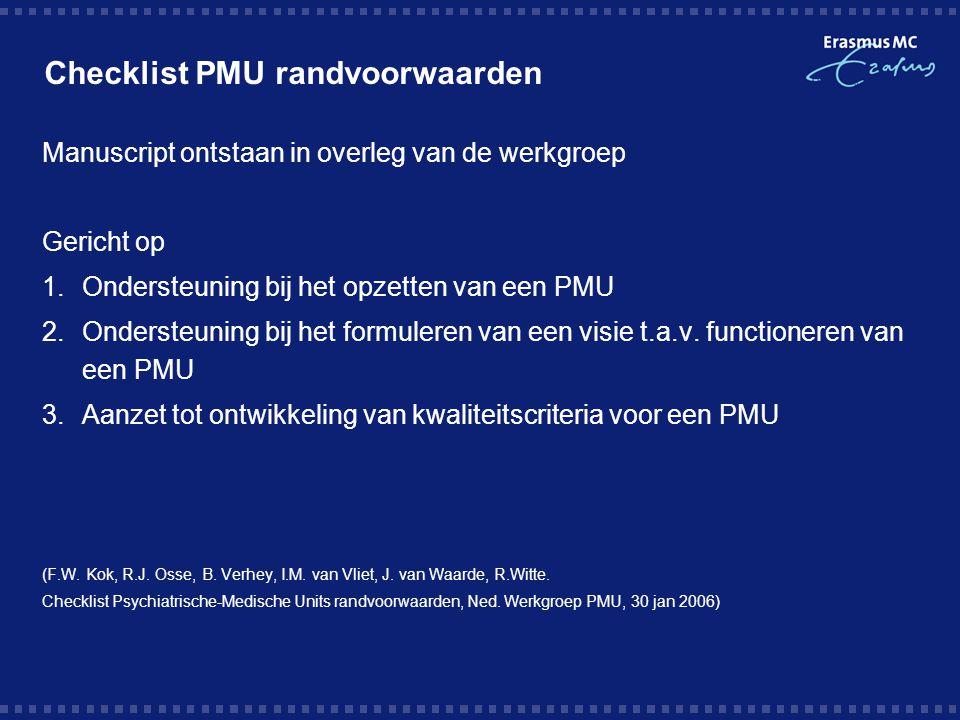 Checklist PMU randvoorwaarden Manuscript ontstaan in overleg van de werkgroep Gericht op 1.Ondersteuning bij het opzetten van een PMU 2.Ondersteuning