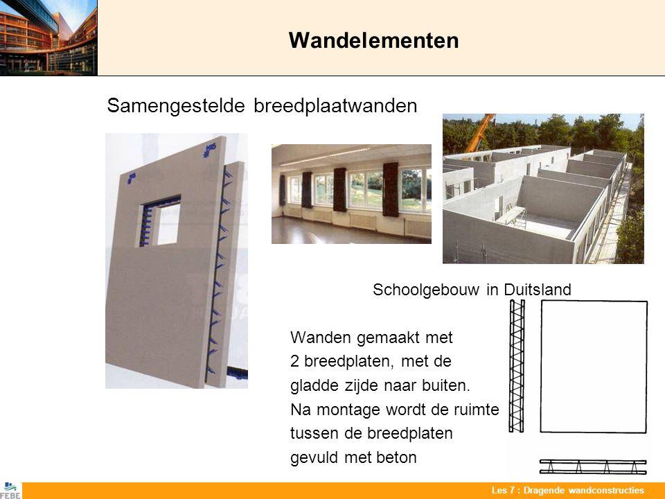 Les 7 : Dragende wandconstructies Wandelementen Samengestelde breedplaatwanden Schoolgebouw in Duitsland Wanden gemaakt met 2 breedplaten, met de glad