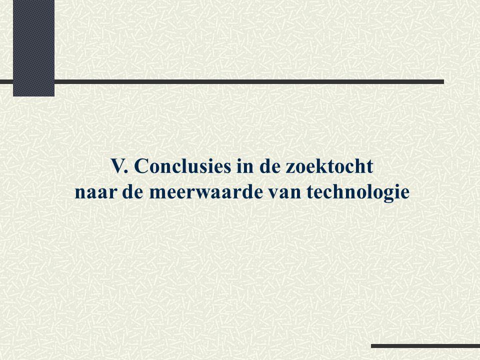 V. Conclusies in de zoektocht naar de meerwaarde van technologie