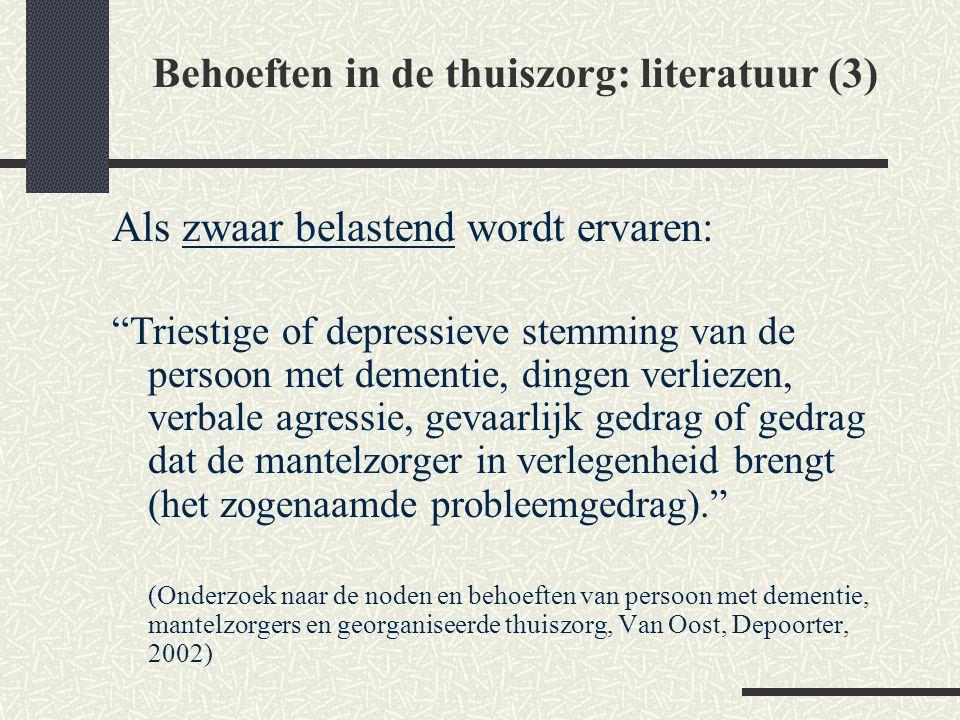 """Als zwaar belastend wordt ervaren: """"Triestige of depressieve stemming van de persoon met dementie, dingen verliezen, verbale agressie, gevaarlijk gedr"""