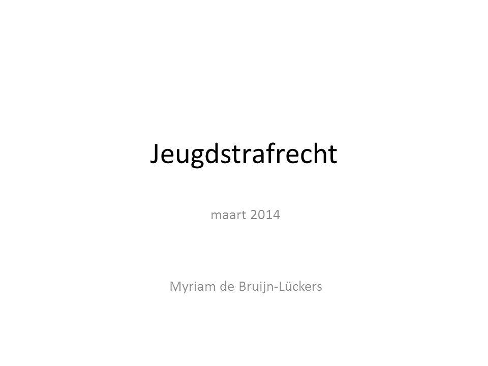 Jeugdstrafrecht maart 2014 Myriam de Bruijn-Lückers