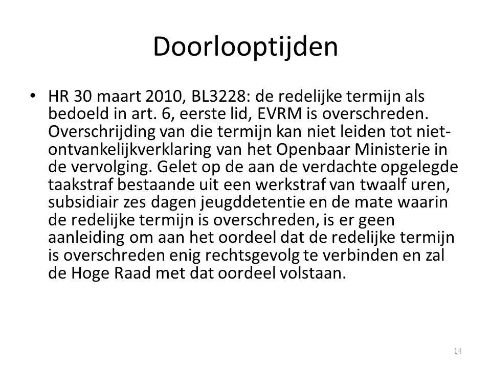 Doorlooptijden HR 30 maart 2010, BL3228: de redelijke termijn als bedoeld in art.