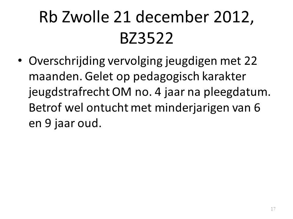 Rb Zwolle 21 december 2012, BZ3522 Overschrijding vervolging jeugdigen met 22 maanden.