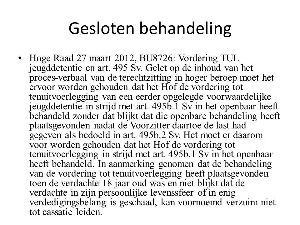 Gesloten behandeling Hoge Raad 27 maart 2012, BU8726: Vordering TUL jeugddetentie en art.