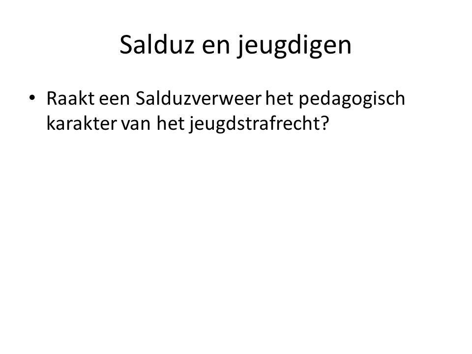 Salduz en jeugdigen Raakt een Salduzverweer het pedagogisch karakter van het jeugdstrafrecht?