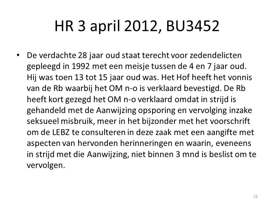 HR 3 april 2012, BU3452 De verdachte 28 jaar oud staat terecht voor zedendelicten gepleegd in 1992 met een meisje tussen de 4 en 7 jaar oud.