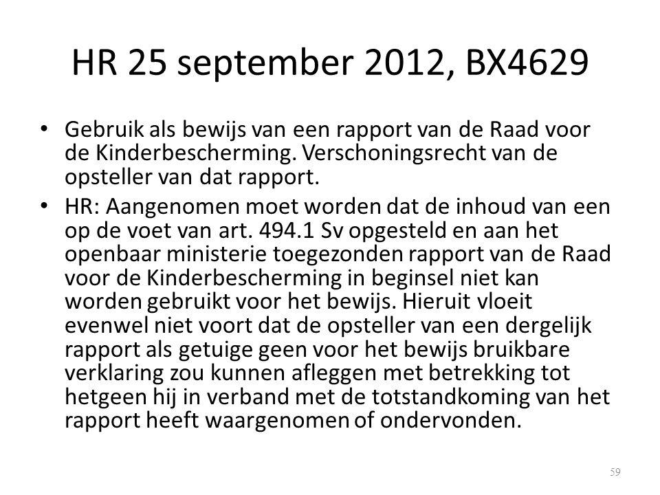 HR 25 september 2012, BX4629 Gebruik als bewijs van een rapport van de Raad voor de Kinderbescherming.