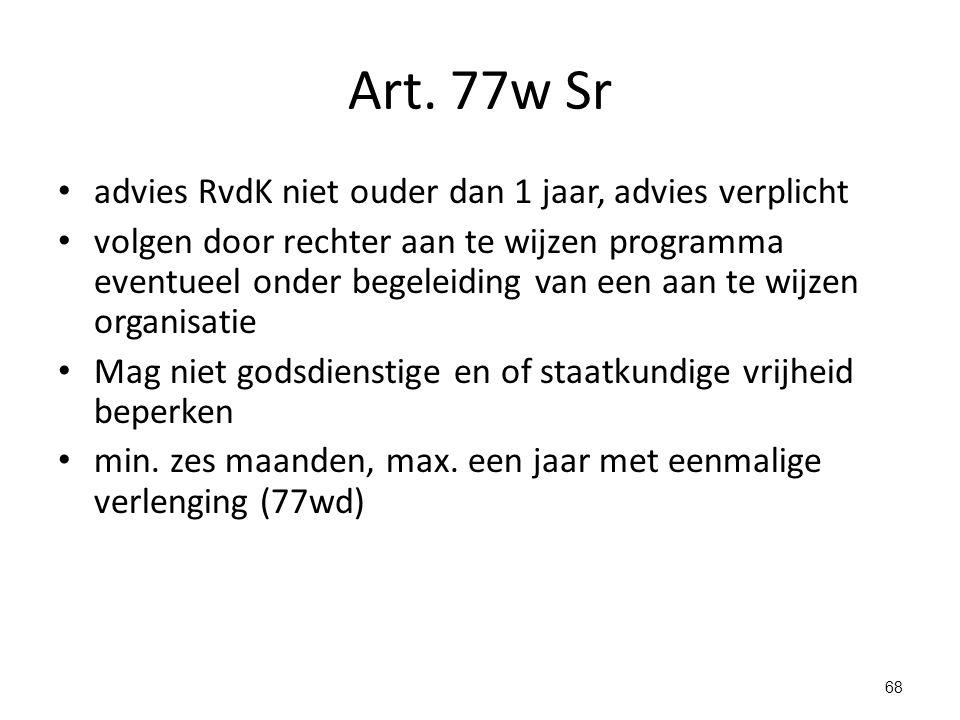 Art. 77w Sr advies RvdK niet ouder dan 1 jaar, advies verplicht volgen door rechter aan te wijzen programma eventueel onder begeleiding van een aan te