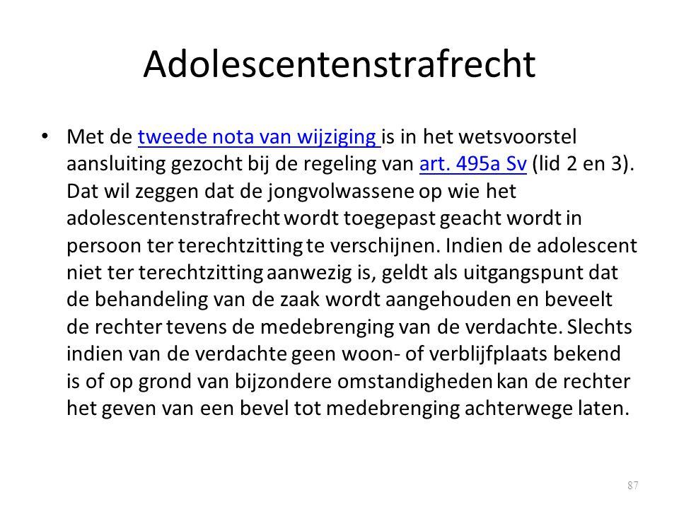 Adolescentenstrafrecht Met de tweede nota van wijziging is in het wetsvoorstel aansluiting gezocht bij de regeling van art.