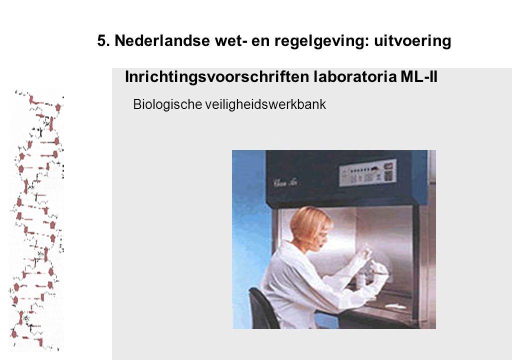 Inrichtingsvoorschriften laboratoria ML-II Biologische veiligheidswerkbank 5.
