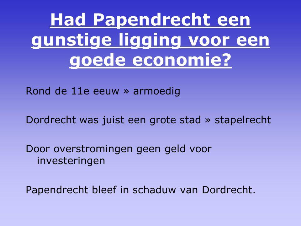 Had Papendrecht een gunstige ligging voor een goede economie.