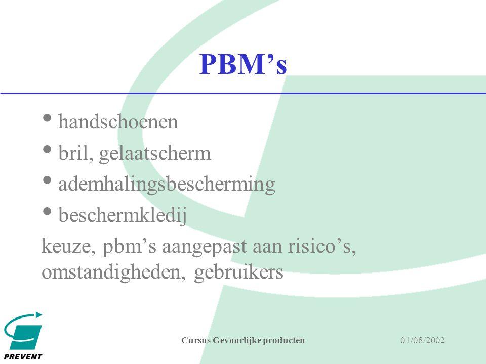 01/08/2002Cursus Gevaarlijke producten collectieve en technische maatregelen uitschakelen van het risico (bv.