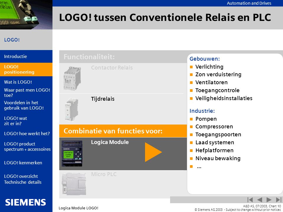 Automation and Drives Introductie LOGO.positionering Wat is LOGO.