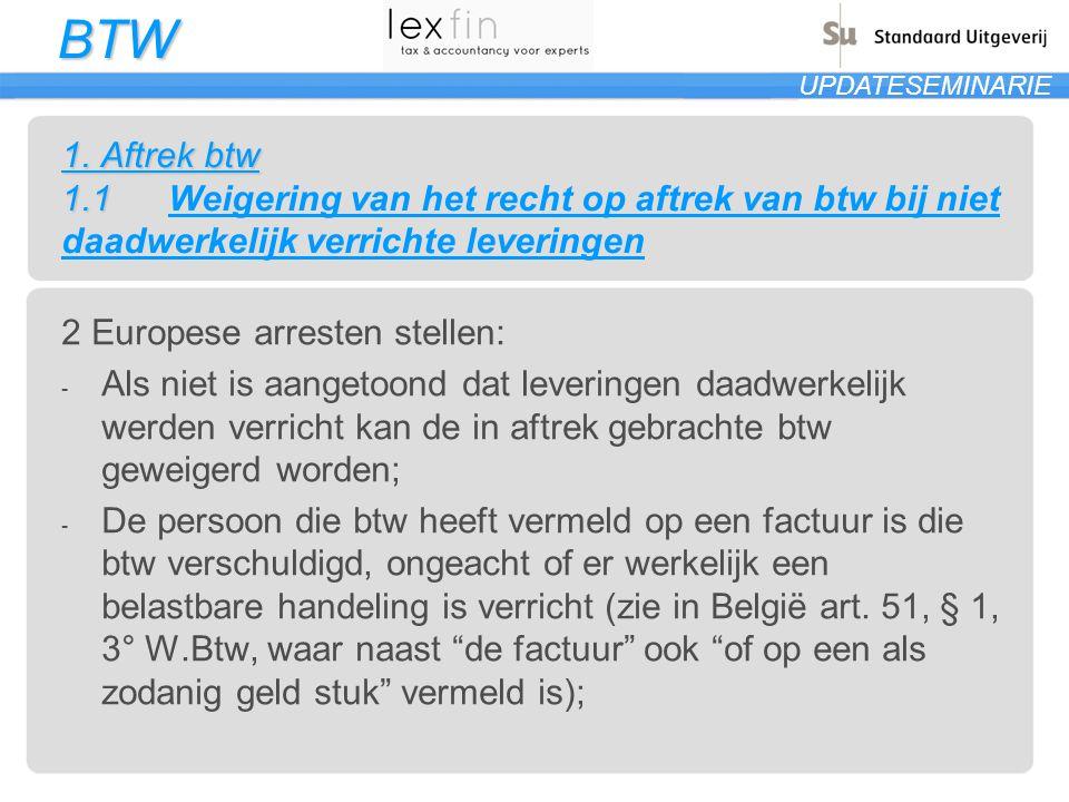 BTW UPDATESEMINARIE 2 Leveringen en diensten 2.7 Ingebruikname personenwagen door garagist Overige verplichtingen in aanschr.