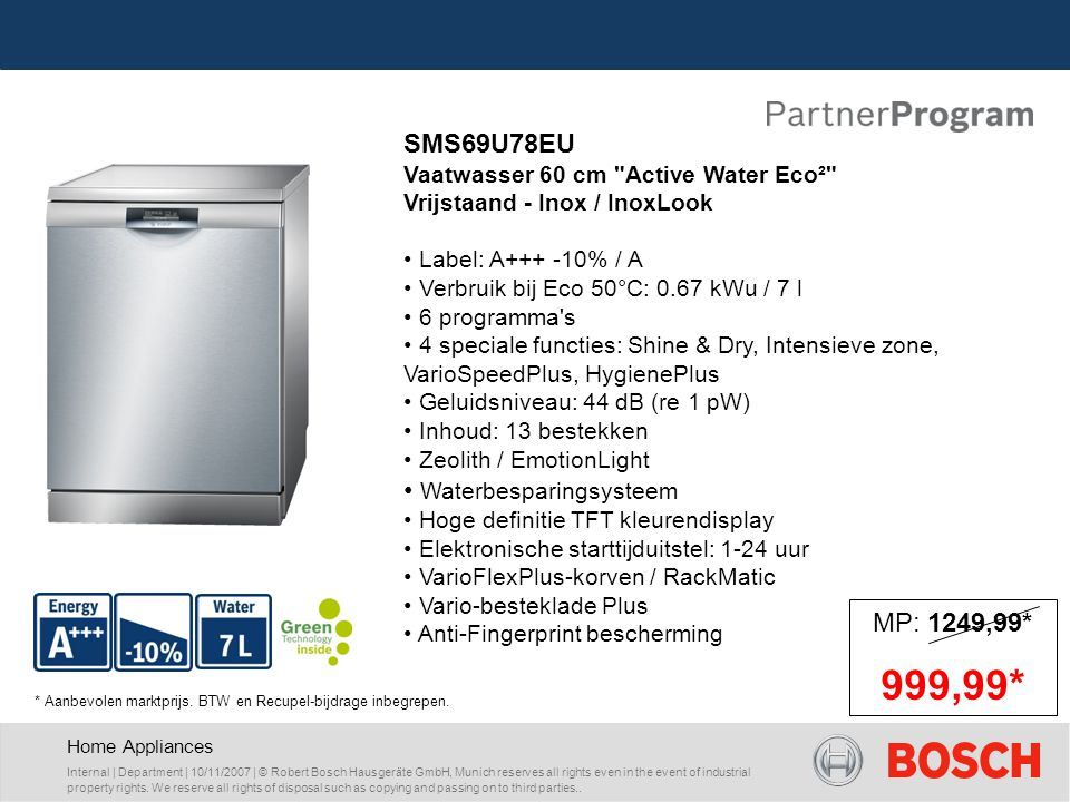 Home Appliances Internal | Department | 10/11/2007 | © Robert Bosch Hausgeräte GmbH, Munich reserves all rights even in the event of industrial property rights.