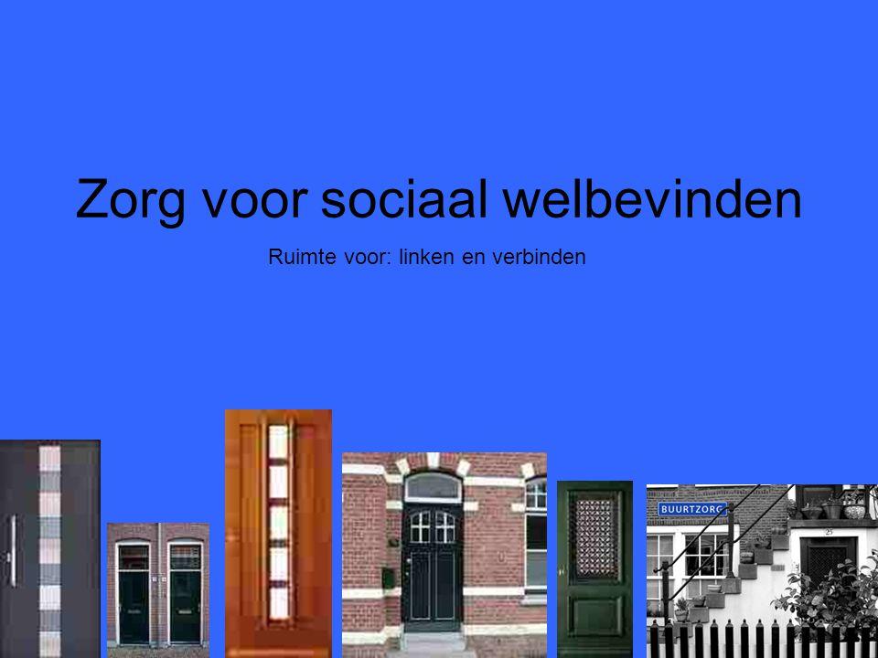 Zorg voor sociaal welbevinden Ruimte voor: linken en verbinden