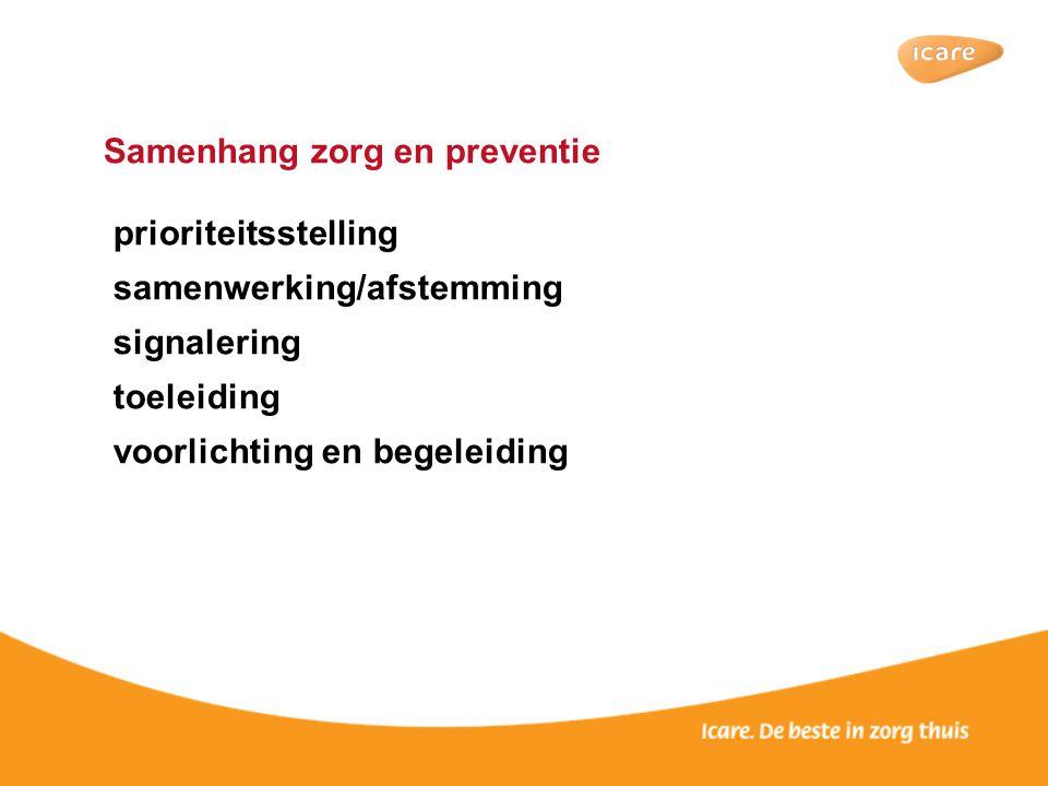Samenhang zorg en preventie prioriteitsstelling samenwerking/afstemming signalering toeleiding voorlichting en begeleiding