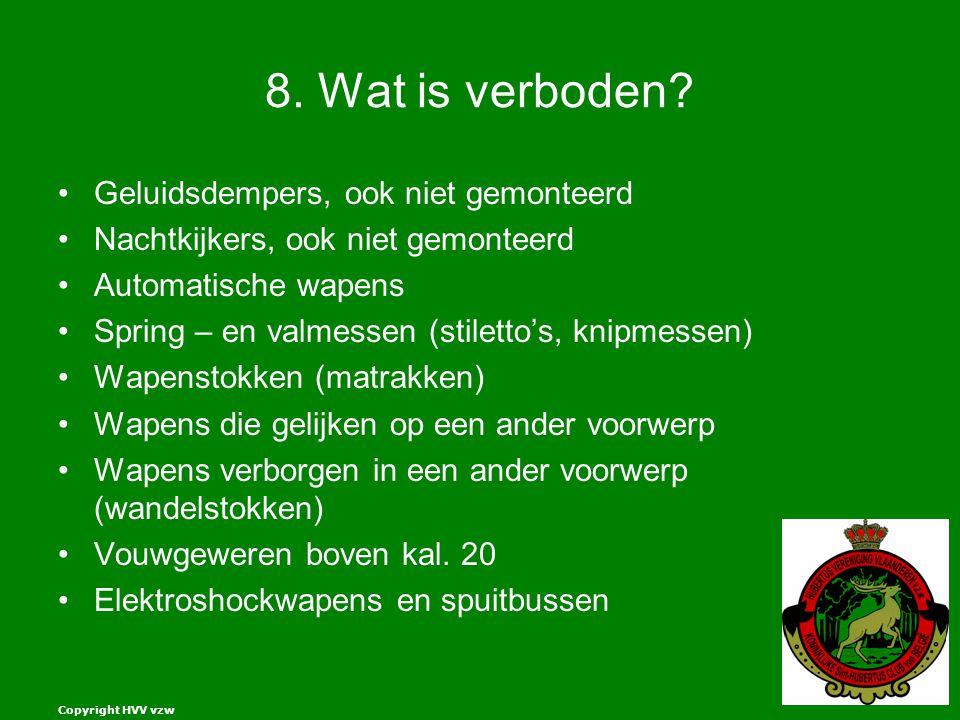 Copyright HVV vzw 8.Wat is verboden.