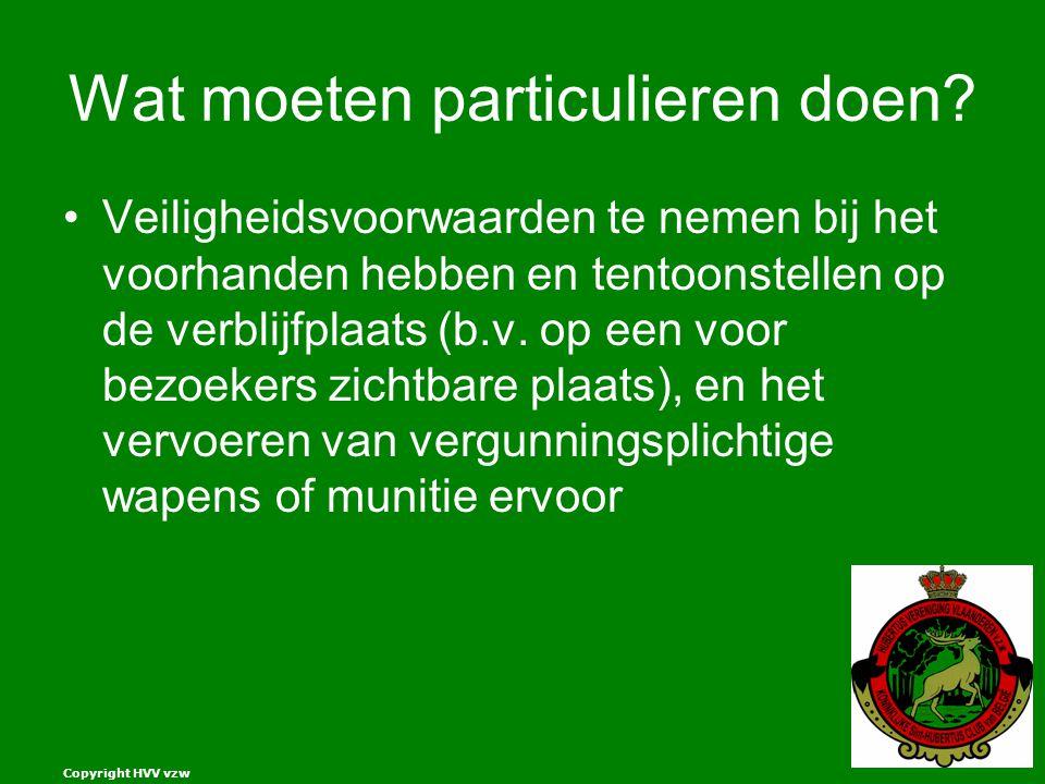 Copyright HVV vzw Wat moeten particulieren doen.