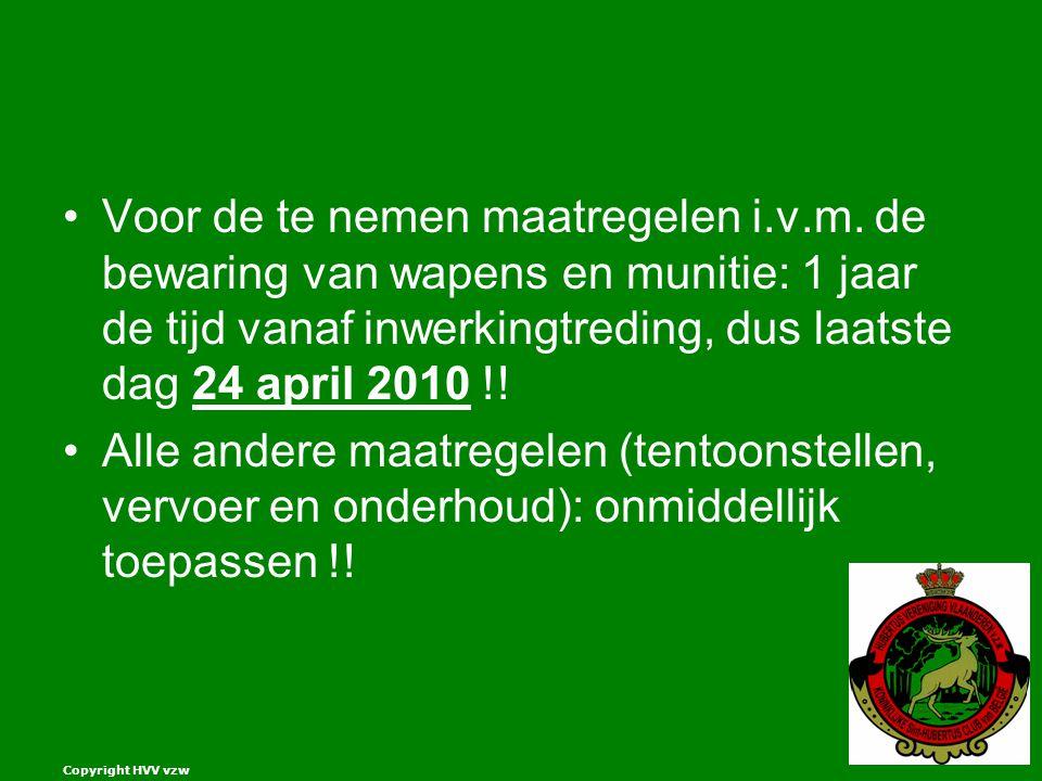 Copyright HVV vzw Voor de te nemen maatregelen i.v.m.