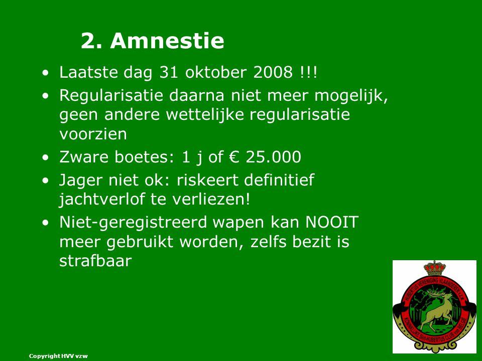 Copyright HVV vzw 2.Amnestie Laatste dag 31 oktober 2008 !!.