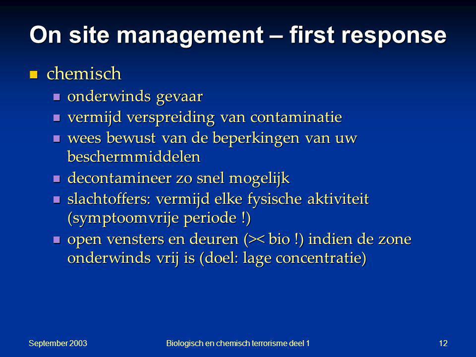 September 2003 Biologisch en chemisch terrorisme deel 112 On site management – first response chemisch chemisch onderwinds gevaar onderwinds gevaar ve