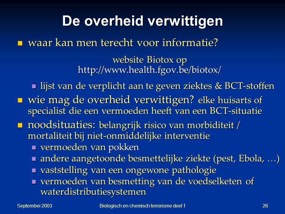 September 2003 Biologisch en chemisch terrorisme deel 126 De overheid verwittigen waar kan men terecht voor informatie? waar kan men terecht voor info