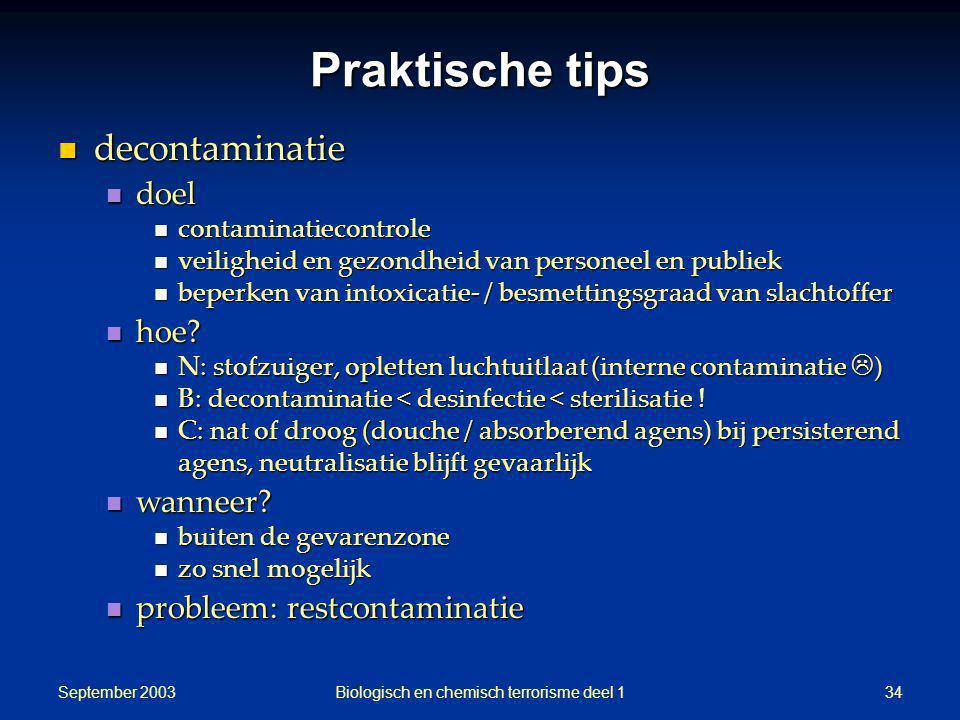 September 2003 Biologisch en chemisch terrorisme deel 134 Praktische tips decontaminatie decontaminatie doel doel contaminatiecontrole contaminatiecon